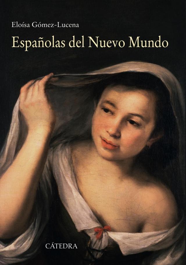 Españolas del Nuevo Mundo, de Eloísa Gómez-Lucena