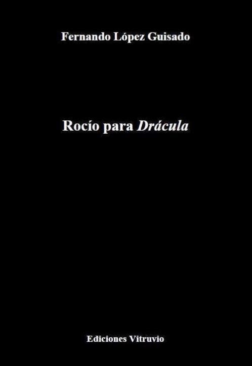 Rocío para Drácula, de Fernando López Guisado